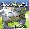 Hope, the Angelfish