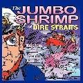 The Jumbo Shrimp of Dire Straits