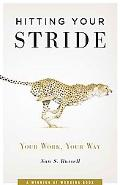 Hitting Your Stride Your Work -- Your Way