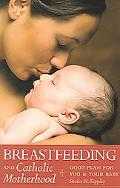 Breastfeeding And Catholic Motherhood God's Plan For You And Your Baby
