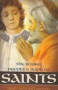 The Young Peoples Book of Saints: Sitxty-three Saints of the Western Church from the First t...