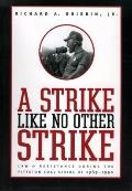 Strike Like No Other Strike : Law and Resistance During the Pittston Coal Strike Of 1989-1990