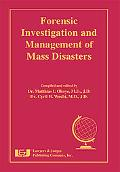 Forensic Investigation and Management of Mass Disasters