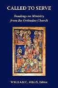 Called to Serve : Readings on Ministry from the Orthodox Church
