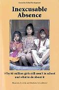 Inexcusable Absence Why 60 Million Girls Still Aren't in School and What to Do about It