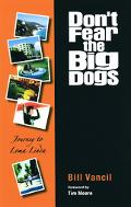 Don't Fear the Big Dogs Journey To Loma Linda