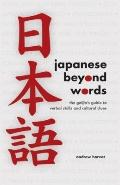 Japanese Beyond Words : The Gaijin's Guide to Verbal Skills and Cultural Clues
