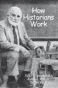 How Historians Work: Retelling the Past-From the Civil War to the Wider World