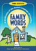 Family Words A Dictionary of the Secret Language of Families