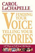 Finding Your Voice, Telling Your Stories: 167 Ways to Write Your Life Story