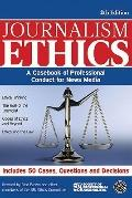Journalism Ethics: A Casebook of Professional Conduct for News Media (Journalistic Style Gui...