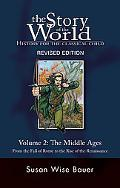 Story of the World, History for the Classical Child The Middle Ages, from the Fall of Rome t...