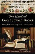 One Hundred Great Jewish Books : Three Millennia of Jewish Conversation