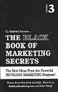 Black Book of Marketing Secrets, Vol. 3