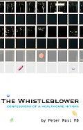 Whistleblower Confessions of a Healthcare Hitman