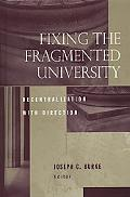 Fixing the Fragmented University Decentralization With Direction