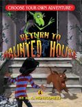 Return to the Haunted House (Choose Your Own Adventure: Dragonlarks)