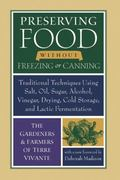 Preserving Food Without Freezing or Canning Traditional Techniques Using Salt, Oil, Sugar, A...