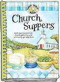 Church Suppers: Best Loved Recipes from Church Gatherings and Community Get-Togethers