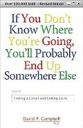 If You Don't Know Where You're Going, You'll Probably End Up Somewhere Else Finding a Career...