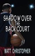 Shadow Over The Back Court