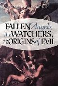 Fallen Angels Watchers, and the Origins of Evil