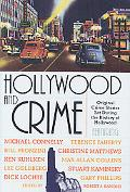 Hollywood And Crime Original Crime Stories Set During the History of Hollywood
