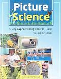 Picture Science Using Digital Photography to Teach Young Children