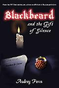 Blackbeard and the Gift of Silence (The Blackbeard Quartet)
