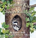 A Bedtime Kiss for Chester Raccoon (Kissing Hand Books)