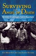 Surviving the Angel of Death : The Story of a Mengele Twin in Auschwitz