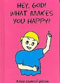 Hey, God! What Makes You Happy?