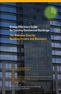 Energy Efficiency Guide for Existing Commercial Buildings : The Business Case for Building O...