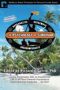 Psychology of Survivor Leading Psychologists Take an Unauthorized Look at the Most Elaborate...