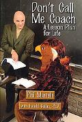 Don't Call Me Coach: A Lesson Plan for Life, Vol. 1
