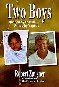 Two Boys: Divided by Fortune, United by Tragedy: A True Story of the Pursuit of Justice