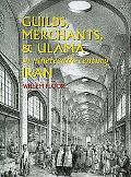 Guilds, Merchants and Ulama in Nineteenth-Century Iran
