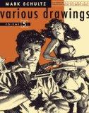 Mark Schultz Various Drawings Volume Five