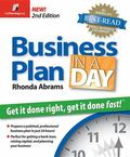 Business Plan in a Day, 2nd Edition: Get It Done Right, Get It Done Fast