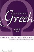 Elementary Greek Koine for Beginners Year Two