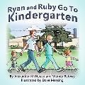 Ryan and Ruby Go to Kindergarten