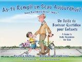 As-tu rempli un seau aujourd'hui?: Une guide pour le bonheur au quotidien des infants (Frenc...
