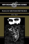Naked Metamorphosis