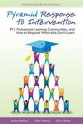 Pyramid Response to Intervention: RTI, Professional Learning Communities, and How to Respond...