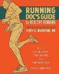 Running Doc's Guide to Healthy Running : How to Fix Injuries, Stay Active, and Run Pain-Free