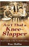 Aint That a Knee-Slapper