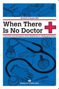 When There Is No Doctor: Preventive and Emergency Healthcare in Uncertain Times (Process Sel...