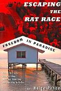 Escaping the Rat Race - Freedom in Paradise