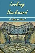 Looking Backward by Edward Bellamy - A Utopian Novel