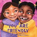 You Are Friendly (You Are Important Series)